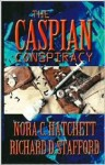 The Caspian Conspiracy - Nora C. Hatchett, Richard D. Stafford
