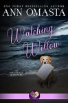Watching Willow (The Gold Coast Retrievers #7) - Ann Omasta