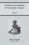 Tombstone Inscriptions of Alexandria, Virginia, Volume 1 - Wesley E. Pippenger