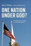 One Nation Under God? An Evangelical Critique Of Christian America - John D. Wilsey, Richard Land