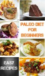 Paleo Diet For Beginners: 36 Delicious Recipes with 7 Day Paleo Diet Plan - Michael Alexander, Michael Anderson