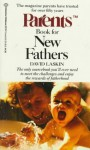 Parents Book for New Fathers (Parents Baby and Childcare Series.) - David Laskin