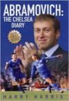 Abramovich: The Chelsea Diary - Harry Harris