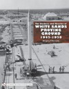 The Rockets and Missiles of White Sands Proving Ground: 1945-1958 - Gregory P. Kennedy