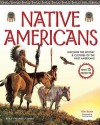 Native Americans: DISCOVER THE HISTORY & CULTURES OF THE FIRST AMERICANS WITH 15 PROJECTS - Kim Kavin, Beth Hetland