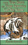 The True Story of How America Got Its Name - Rodney Broome