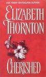 Cherished - Elizabeth Thornton