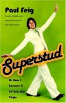 Superstud: Or How I Became a 24-Year-Old Virgin - Paul Feig