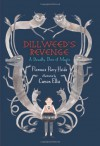 Dillweed's Revenge: A Deadly Dose of Magic - Florence Parry Heide, Carson Ellis