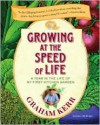Growing at the Speed of Life: A Year in the Life of My First Kitchen Garden - Graham Kerr