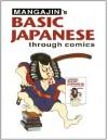 Basic Japanese Through Comics Part 1: Compilation Of The First 24 Basic Japanese Columns From Mangajin Magazine - Mangajin Magazine, Ashizawa Kazuko, Mangajin