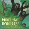 Meet the Howlers! - April Pulley Sayre, Woody Miller