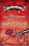 Ein Wispern unter Baker Street  - Ben Aaronovitch, Christine Blum