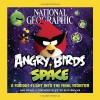 National Geographic Angry Birds Space: A Furious Flight Into the Final Frontier - Amy Briggs, Peter Vesterbacka