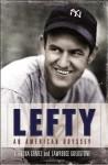 Lefty: An American Odyssey - Vernona Gomez, Lawrence Goldstone