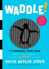 Waddle! Scanimation Book - Rufus Butler Seder
