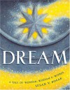 Dream: A Tale of Wonder, Wisdom & Wishes - Susan V. Bosak, James Bennett