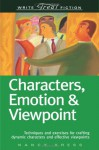 Characters, Emotion & Viewpoint: Techniques and Exercises for Crafting Dynamic Characters and Effective Viewpoints (Write Great Fiction) - Nancy Kress
