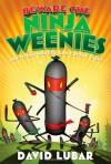 Beware the Ninja Weenies: And Other Warped and Creepy Tales - David Lubar