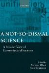 A Not-So-Dismal Science: A Broader View of Economies and Societies - Mancur Olson, Satu Kähkönen