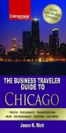 The Business Traveler Guide to Chicago - Jason R. Rich