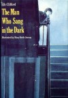 The Man Who Sang in the Dark - Eth Clifford