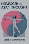 Heidegger and Asian Thought (National Foreign Language Center Technical Reports) - Graham Parkes