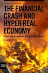 The Financial Crash and Hyper-Real Economy: What Happened and What is to be Done? - Jon Baldwin