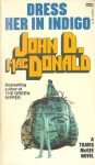 Dress Her in Indigo - John D. MacDonald