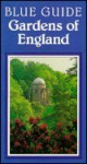 Gardens of England (Blue Guides) - Frances Gapper