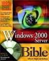 Windows 2000 Server Administrator's Bible (with CD-ROM) - Jeffrey R. Shapiro, Jim Boyce