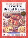 Great American Favorite Brand Name Cookbook - Publications International Ltd.