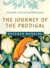 The Journey of the Prodigal: A Parable of Sin and Redemption - Brennan Manning
