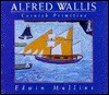 Alfred Wallis: Cornish Primitive - Edwin Mullins, Edmund Mullins