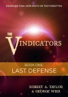 The Vindicators: Book One: Last Defense - George Wier, Robert Taylor