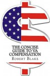 The Concise Guide to VA Compensation - Robert Blake