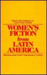 Women's Fiction from Latin America: Selections from Twelve Contemporary Authors - Evelyn Picon Garfield
