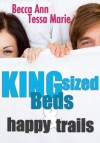 King Sized Beds and Happy Trails - Cassie Mae, Becca Ann, Theresa Paolo, Tessa Marie