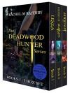 The Deadwood Hunter Series Box Set: Featuring the exclusive novellete Beytrayal - Rachel M. Raithby
