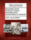 Anecdotes of the American Indians: Illustrating Their Eccentricities of Character. - John Lauris Blake
