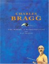 Charles Bragg: The Works!: A Retrospective - Alan Bisbort