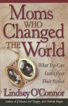 Moms Who Changed the World - Lindsey O'Connor