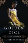 The Golden Dice (A Tale of Ancient Rome) - Elisabeth Storrs