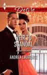 Heir To Scandal (Harlequin DesireSecrets of Eden) - Andrea Laurence