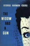 The Widow Had a Gun - George Harmon Coxe
