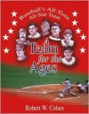 A Team for the Ages: Baseball's All-Time All-Star Team - Robert W. Cohen