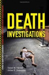 Death Investigations (Jones & Bartlett Learning Guides to Law Enforcement Investigation) - James M. Adcock, Steve Chancellor
