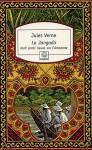La Jangada: Huit Cents Lieues Sur L'amazone - Jules Verne