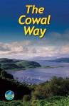 The Cowal Way: With Isle of Bute - Michael Kaufmann, James McLuckie
