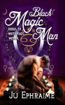 Black Magic Man - Ju Ephraime